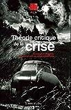 Théorie Critique de la Crise - Ecole de Francfort,Controverses...