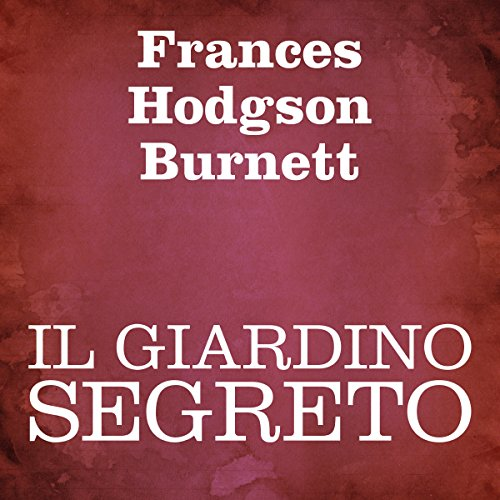 Il Giardino Segreto [The Secret Garden] Audiobook Cover Art