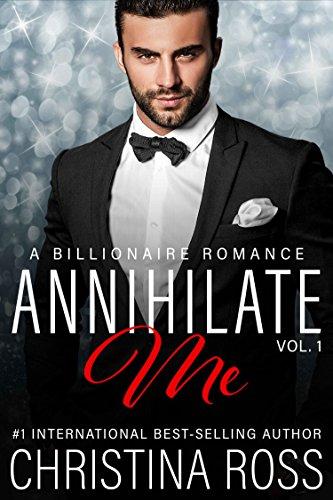 Annihilate Me Vol 1 A Contemporary Romance Series The Annihilate Me Series Kindle Edition By Ross Christina Romance Kindle Ebooks Amazon Com