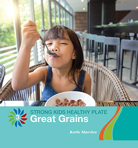 Great Grains (21st Century Basic Skills Library: Level 3: Strong Kids Healthy Plate) (English Edition)