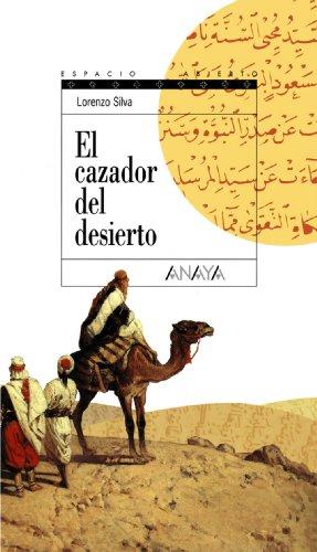 El cazador del desierto: Trilogía de Getafe, II (Literatura Juvenil (A Partir De 12 Años) - Espacio Abierto)