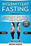 Intermittent Fasting: 2 Manuscripts: Intermittent Fasting for Women + Keto Diet Cookbook for Beginners a Perfect SYNERGY for Fast Weight Loss for Women – Intermittent Keto is a BEST Low Carb DIET!