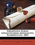 Bibliotheca Rerum Germanicarum: Monumenta Bambergensis. 1869 (Latin Edition)