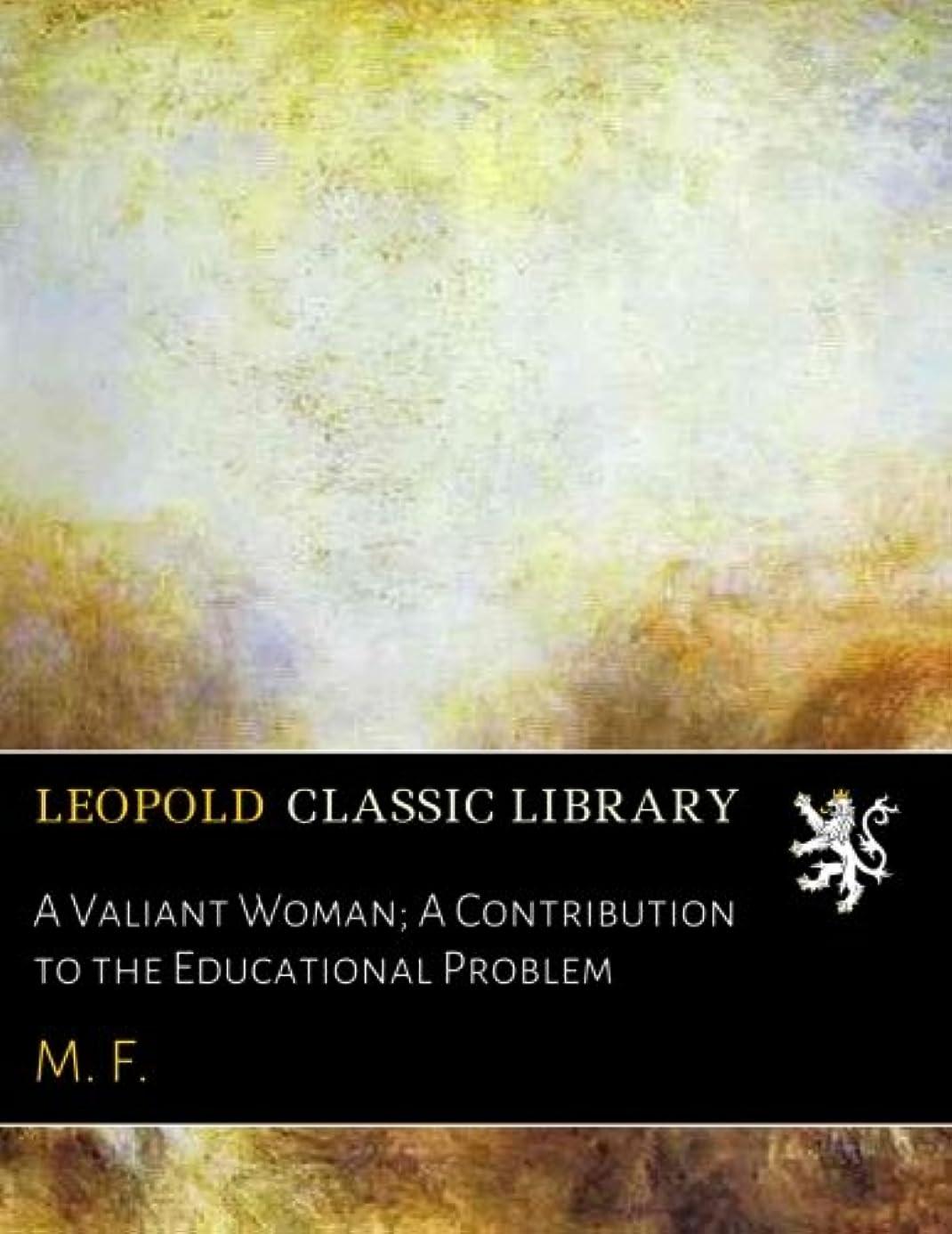 オセアニア入手しますサバントA Valiant Woman; A Contribution to the Educational Problem