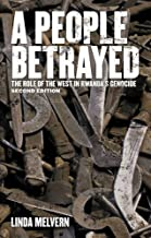 A People Betrayed: The Role of the West in Rwanda's Genocide, Second