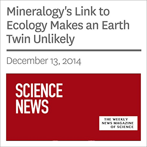 Mineralogy's Link to Ecology Makes an Earth Twin Unlikely audiobook cover art