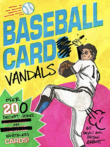 Baseball Card Vandals: Over 200 Decent Jokes on Worthless Cards! (English Edition)