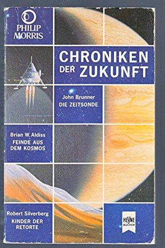 Chroniken der Zukunft III. Die Zeitsonde. Feinde aus dem Kosmos / Kinder der Retorte.
