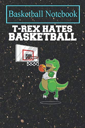Basketball Planner: Funny Basketball Dinosaur Gift Kid Cute Dino Sports Lovers T-Shirt-xM8XW Basketball College Ruled Lined Pages Book