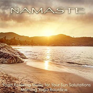 Namaste – Yoga Relaxing Music for Your Sun Salutations Morning Yoga Rountine