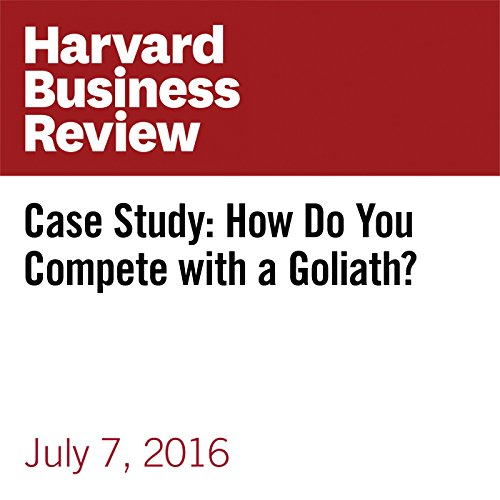 Case Study: How Do You Compete with a Goliath? audiobook cover art