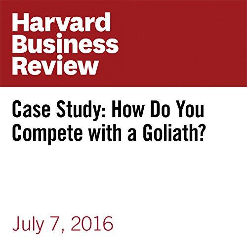 Case Study: How Do You Compete with a Goliath? copertina