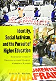 Identity, Social Activism, and the Pursuit of Higher Education: The Journey Stories of Undocumented and Unafraid Community Activists (Critical Studies of Latinxs in the Americas)