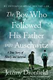 Image of The Boy Who Followed His Father into Auschwitz: A True Story of Family and Survival
