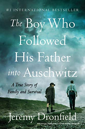 The Boy Who Followed His Father into Auschwitz: A True Story of Family and Survival