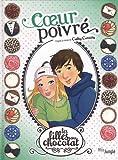 Les filles au chocolat, Tome 9 - Coeur poivré