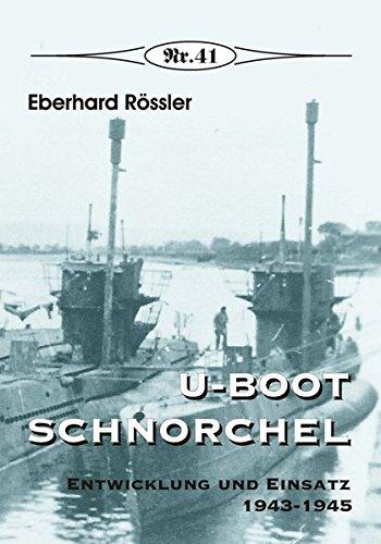 U-Boot Schnorchel: Entwicklung und Einsatz 1943-1945 (Broschürenreihe zur deutschen Geschichte)