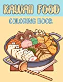 Kawaii Food Coloring Book: A Fabulous...