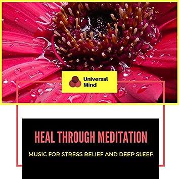 Heal Through Meditation - Music For Stress Relief And Deep Sleep