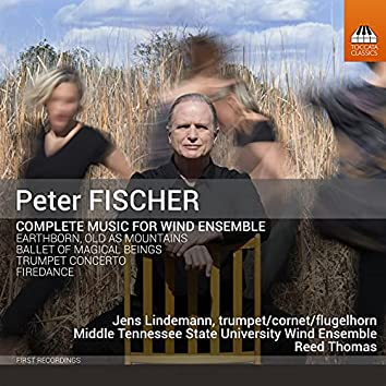 Peter Fischer: Complete Music for Wind Ensemble