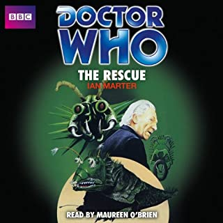 Doctor Who: The Rescue                   By:                                                                                                                                 Ian Marter                               Narrated by:                                                                                                                                 Maureen O'Brien                      Length: 4 hrs and 36 mins     1 rating     Overall 5.0
