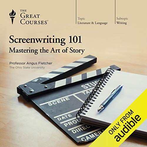 Screenwriting 101: Mastering the Art of Story Audiobook By Angus Fletcher, The Great Courses cover art