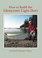 How to Build the Gloucester Light Dory: A Classic in Plywood