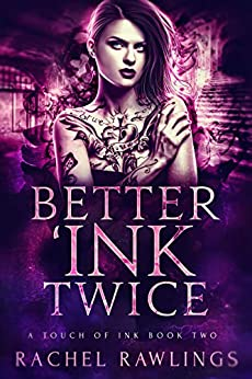 Better 'Ink Twice: A Touch Of Ink Novel by [Rachel Rawlings]