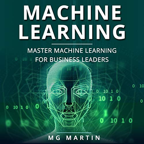 Machine Learning: Master Machine Learning for Business Leaders audiobook cover art