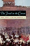 The Jewel in the Crown (The Raj Quartet, Book 1)
