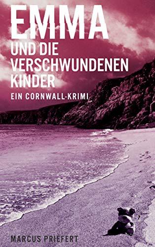 Emma und die verschwundenen Kinder: ein Cornwall-Krimi (Emma - ein Cornwall-Krimi, Band 1)