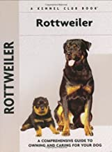 Rottweiler: A Comprehensive Guide to Owning and Caring for Your Dog (Comprehensive Owner's Guide)