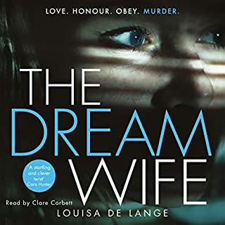 The Dream Wife                   By:                                                                                                                                 Louisa de Lange                               Narrated by:                                                                                                                                 Clare Corbett                      Length: 8 hrs and 57 mins     153 ratings     Overall 4.2