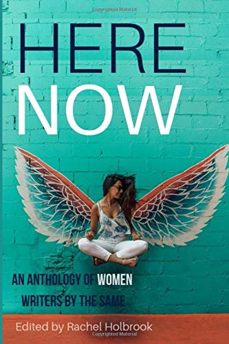 Here Now: An Anthology of Women Writers (the Same: Annual Anthology, Band 2)