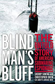 Blind Man's Bluff: The Untold Story Of American Submarine Espionage by [Sherry Sontag, Christopher Drew, Annette Lawrence Drew]