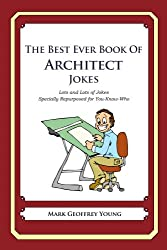We wrote the jokes here, but if you want more architect jokes, check out  this ebook for $10