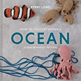 How to Crochet Animals: Ocean: 25 Mini Menagerie Patterns (Edward's Menagerie)