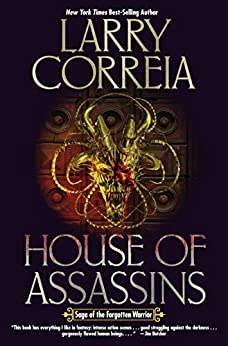 House of Assassins (Saga of the Forgotten Warrior Book 2) by [Larry Correia]