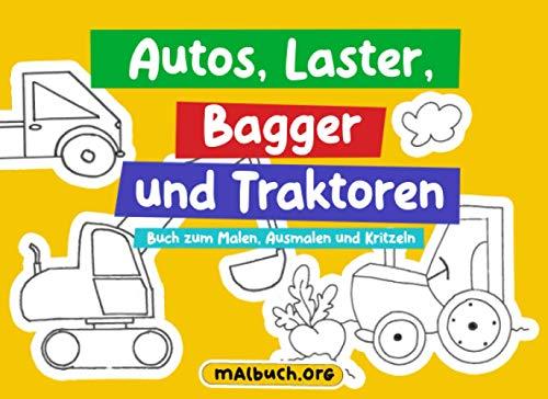 Autos, Laster, Bagger und Traktoren - Buch zum Malen, Ausmalen und Kritzeln: Kritzelbuch und Malbuch für Jungen und Mädchen, einfache und leichte Bilder, als Geschenk für Kinder