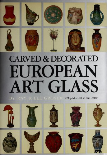 Carved & Decorated European Art Glass (English Edition)