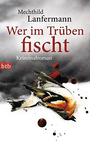 Wer im Trüben fischt: Kriminalroman