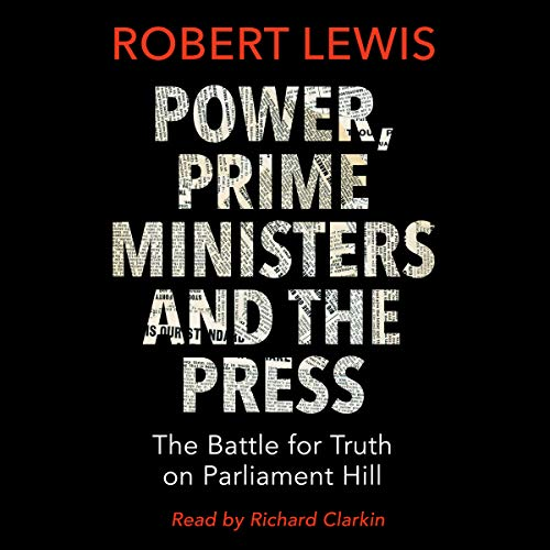 Power, Prime Ministers and the Press cover art