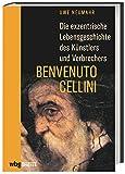 'Benvenuto Cellini' von  Uwe Neumahr