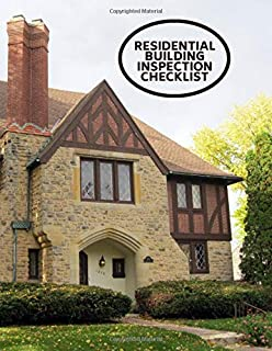 Residential Building Inspection Checklist: Property Inspection Checklist Record Notebook Logbook Journal Diary Register For Residential, Home, ... 110 Pages. (Building Inspection Log)