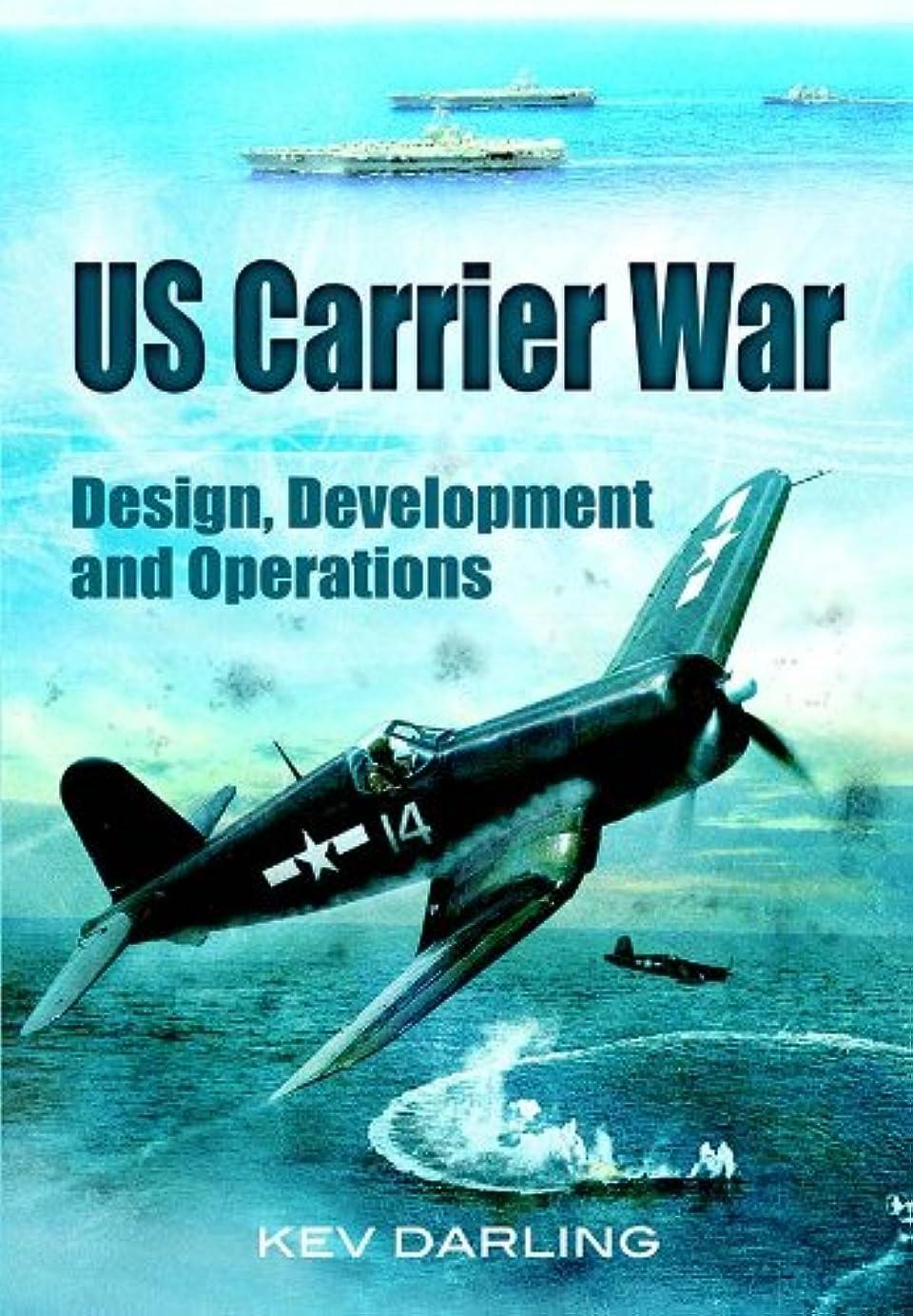 圧力押し下げる拮抗するUS Carrier War: Design, Development and Operations (English Edition)
