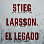 Stieg Larsson. El legado [Stieg Larsson: The Legacy] audiobook cover art