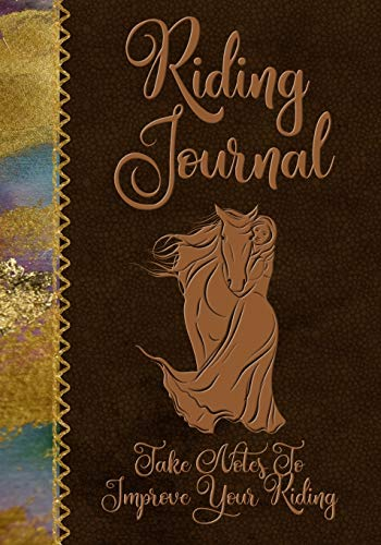 Riding Journal: Take Notes To Improve Your Riding