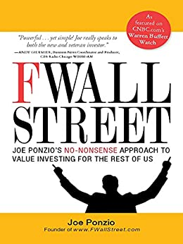 F Wall Street: Joe Ponzio's No-Nonsense Approach to Value Investing For the Rest of Us by [Joel Ponzio]