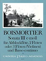 BOISMORTIER J.B. - Sonata Op.34 nコ 3 en Mi menor para 3 Flautas y Piano (Pauler/Hess)