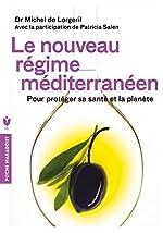 Le nouveau régime méditérranéen - Pour protéger sa santé et la planète de Michel de Lorgeril